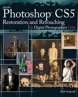 Photoshop CS5 Restoration and Retouching For Digital Photographers Only PDF