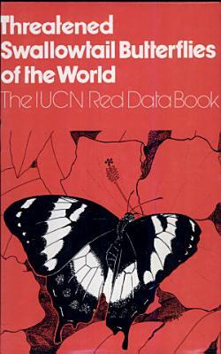 Threatened Swallowtail Butterflies of the World