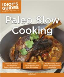 Idiot S Guides Paleo Slow Cooking Book PDF
