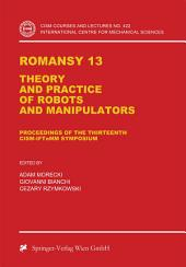 Romansy 13: Theory and Practice of Robots and Manipulators