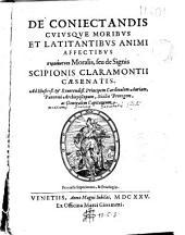 De coniectandis cuiusque moribus et latitantibus animi affectibus semeiotike moralis, seu de signis