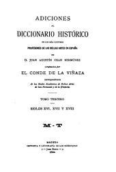 Adiciones al Diccionario histórico de los más ilustres profesores de las bellas artes en España de Juan Agustín Ceán Bermúdez: Volumen 3