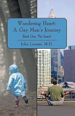 Wandering Heart  A Gay Man   s Journey