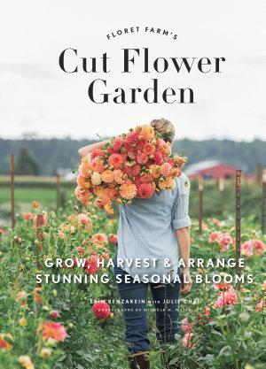 Floret Farm s Cut Flower Garden