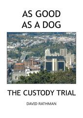 As Good as a Dog: The Custody Trial
