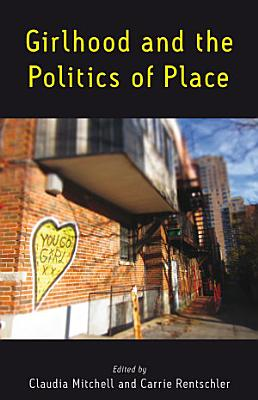 Girlhood and the Politics of Place PDF