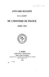 Annuaire-bulletin de la Société de l'histoire de France: Volume15