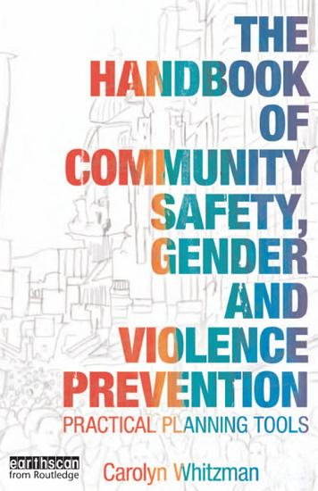 The Handbook of Community Safety Gender and Violence Prevention PDF