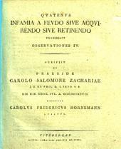 Quatenus infamia a feudo sive acquirendo sive retinendo prohibeat? Observationes IV.