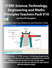 Stem: Science, Technology, Engineering and Maths Principles Teachers Pack, Volume 10