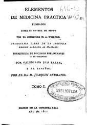 Elementos de medicina practica fundados sobre el sistema de Brown: Volumen 1