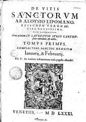 De vitis sanctorum ab Aloysio Lipomao, Episcopo Veronae, Viro Doctissimo, Olim conscriptis : Nunc primùm à F. Laurentio Surio Carthusiano emendatis, & auctis