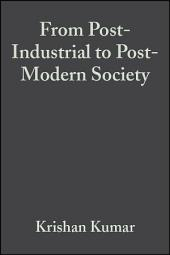 From Post-Industrial to Post-Modern Society: New Theories of the Contemporary World, Edition 2