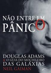 Não Entre em Pânico: Douglas Adams e o Guia do Mochileiro das Galáxias