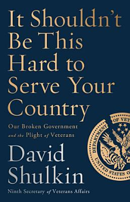 It Shouldn t Be This Hard to Serve Your Country