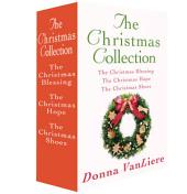The Christmas Collection: The Christmas Shoes, The Christmas Blessing, and The Christmas Hope