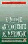 El modelo antropológico del matrimonio