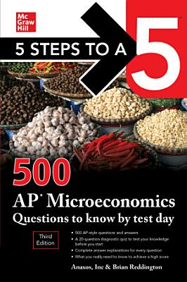 5 Steps to a 5  500 AP Microeconomics Questions to Know by Test Day  Third Edition