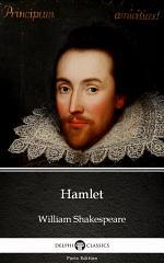 Hamlet by William Shakespeare - Delphi Classics (Illustrated)