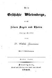 Die Geschichte Würtembergs, nach seinen Sagen und Thaten: Band 1