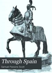 Through Spain: A Narrative of Travel and Adventure in the Peninsula