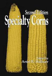 Specialty Corns, Second Edition: Edition 2