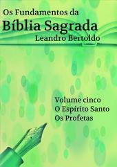 Os Fundamentos Da Bíblia Sagrada Volume V