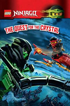LEGO   Ninjago   Masters of Spinjitzu  LEGO Ninjago  The Quest for the Crystal PDF