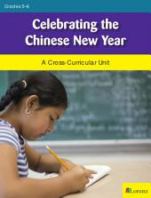 Celebrating the Chinese New Year: A Cross-Curricular Unit