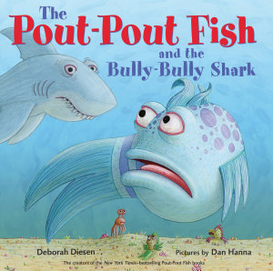 The Pout Pout Fish and the Bully Bully Shark Book