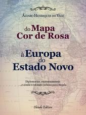 Do Mapa Cor de Rosa à Europa do Estado Novo