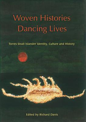 Woven Histories  Dancing Lives PDF