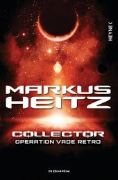 Collector - Operation Vade Retro: Band 2 - Roman