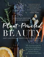 Plant Powered Beauty  Updated Edition PDF