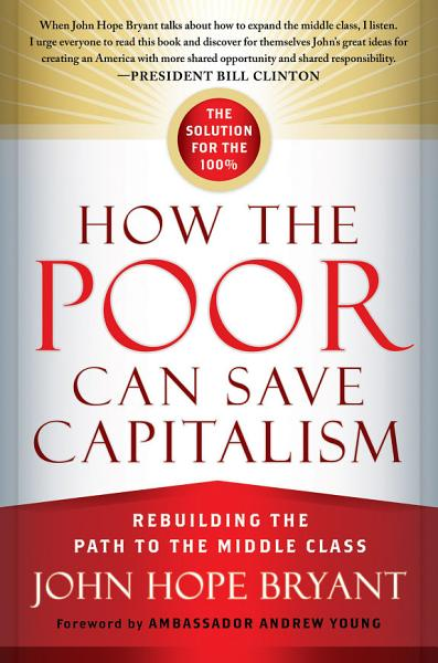 Download How the Poor Can Save Capitalism Book