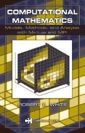 Computational Mathematics: Models, Methods, and Analysis with MATLAB and MPI