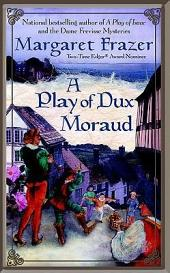 A Play of Dux Moraud