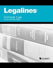 Legalines on Criminal Law, Keyed to Dressler: Edition 7