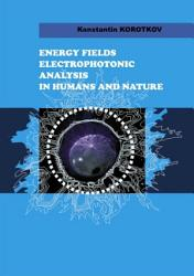 Energy Fields Electrophotonic Analysis In Humans And Nature Book PDF