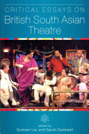 Critical Essays on British South Asian Theatre PDF