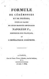 Formule de cérémonies et de prières: pour le sacre de leurs majestés impériales Napoléon Ier empereur des français, et l'impératrice Joséphine