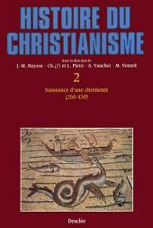 Naissance d'une chrétienté (250-430): Histoire du christianisme