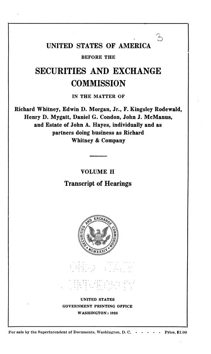 United States of America Before the Securities and Exchange Commission in the Matter of Richard Whitney, Edwin D. Morgan, Jr., F. Kingsley Rodewald, Henry D. Mygatt, Daniel G. Condon, John J. McManus, and Estate of John A. Hayes, Individually and as Partners Doing Business as Richard Whitney & Company
