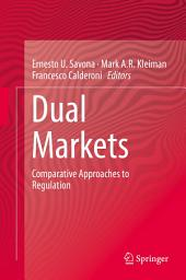Dual Markets: Comparative Approaches to Regulation