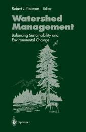 Watershed Management: Balancing Sustainability and Environmental Change