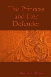 The Princess And Her Defender Book PDF