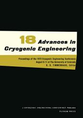 Advances in Cryogenic Engineering: Proceedings of the 1972. Cryogenic Engineering Conference. National Bureau of Standards. Boulder, Colorado. August 9–11, 1972