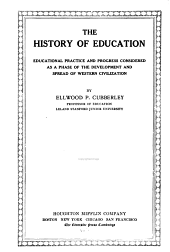 The History of Education: Educational Practice and Progress Considered as a Phase of the Development and Spread of Western Civilization