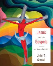 Jesus and the Gospels: An Introduction