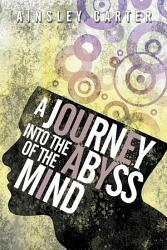 A Journey Into The Abyss Of The Mind Book PDF